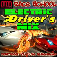 Race School: Electric Driver's Mix — Pure Adrenalin