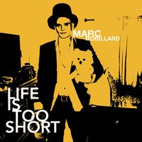 Life Is Too Short — Marc Robillard