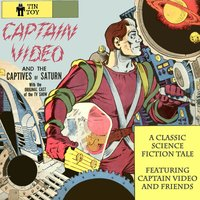 Captain Video and the Captives of Saturn — Al Hodge