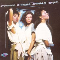 Break Out — The Pointer Sisters