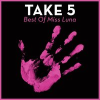 Take 5 - Best Of Miss Luna — Miss Luna
