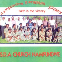 Faith Is the Victory — Nampundwe Seraphim Singers S.D.A Church Nampundwe