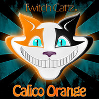 Calico Orange — Twitch Cattz