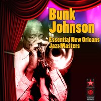 Essential New Orleans Jazz Masters — Bunk Johnson