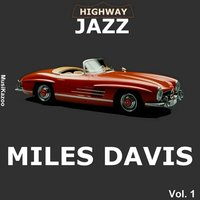 Highway Jazz - Miles Davis, Vol. 1 — Miles Davis