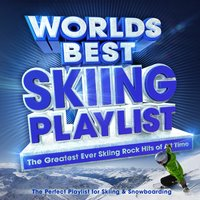 Worlds Best Skiing Playlist - The Greatest Ever Skiing Rock Hits of All Time - The Perfect Playlist for Skiing & Snowboarding — Adrenalin Rockers
