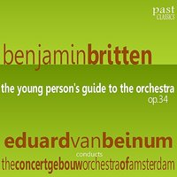 Britten: The Young Person's Guide to the Orchestra, Op. 34 — Бенджамин Бриттен, Royal Concertgebouw Orchestra, Eduard Van Beinum