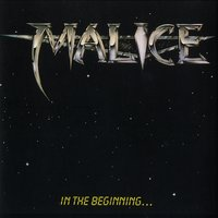 In The Beginning — Malice