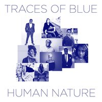 Human Nature — Traces of Blue