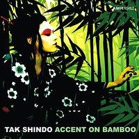 Accent On Bamboo — Tak Shindo