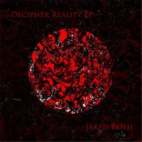 Decipher Reality — Jared Roth