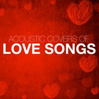 Acoustic Covers of Love Songs — сборник
