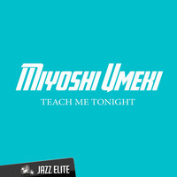 Teach Me Tonight — Miyoshi Umeki