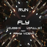 Run and Fly — Uzless-N & Uzfull-S