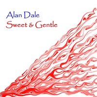 Sweet And Gentle — Alan Dale