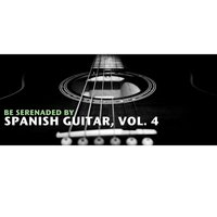 Be Serenaded By Spanish Guitar, Vol. 4 — сборник