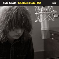 Chelsea Hotel #2 — Kyle Craft
