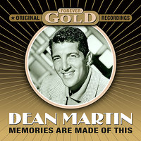 Forever Gold - Memories Are Made Of This — Dean Martin