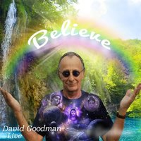 Believe — David Goodman
