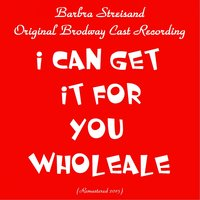 I Can Get It for You Wholesale — Barbra Streisand, Original Broadway Cast Recording