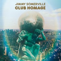 Club Homage — Jimmy Somerville