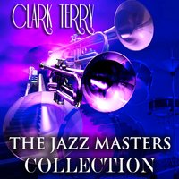 The Jazz Masters Collection — Clark Terry