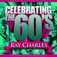Celebrating the 60's: Ray Charles — Ray Charles