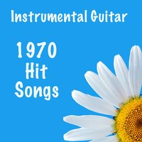 Instrumental Guitar: 1970 Hit Songs — The O'Neill Brothers Group