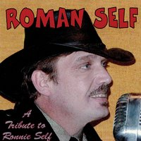 A Tribute to Ronnie Self — Roman Self