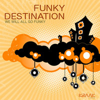 We Will All Go Funky — Funky Destination