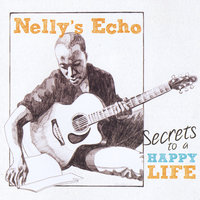 Secrets To A Happy Life — Nelly's Echo