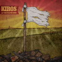 Lay Your Weapons Down — Kiros