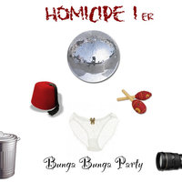 Bunga Bunga Party — Homicide 1er
