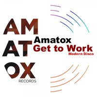 Get To Work — Amatox