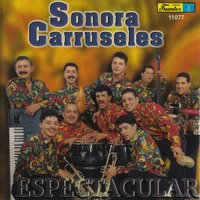 Espectacular — Sonora Carruseles