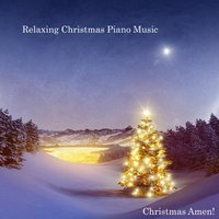 Relaxing Christmas Piano Music — Christmas Amen!