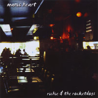 Manic Heart — Richie and The Rocketdogs