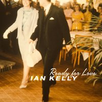 Ready for Love — Ian Kelly