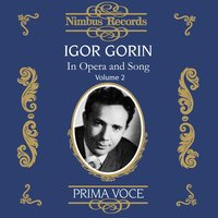 Igor Gorin in Opera and Song Vol. 2 — Luigi Denza, Albert Hay Malotte, Oley Speaks, Rudolf Sieczynski, Carmen Dragon, Donald Vorhees