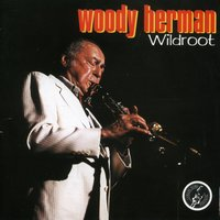 Wild Root — Woody Herman