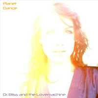 Planet Dance - Single — Dr. Bliss and the Lovemachine