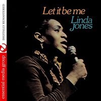 Let It Be Me — Linda Jones