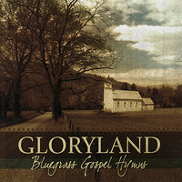 Gloryland — Scott Vestal, Richard Bailey, Mark Howard, Stuart Duncan, David Grier, Matt Combs