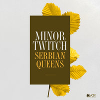 Serbian Queens — MinorTwitch