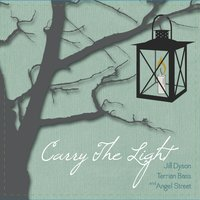 Carry the Light (feat. Angel Street) — Jill Dyson, Angel Street, Terrian Bass