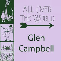 All Over The World — Glen Campbell