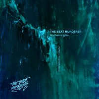 Northern Lights — The Beat Murderer