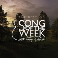 The Best of Song of the Week — Tommy Walker