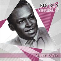 Big Boy Miles Davis, Vol. 27 — Miles Davis