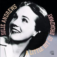A Little Bit Of Broadway — Julie Andrews